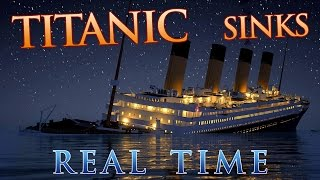 Titanic Sinks In REAL TIME  2 HOURS 40 MINUTES