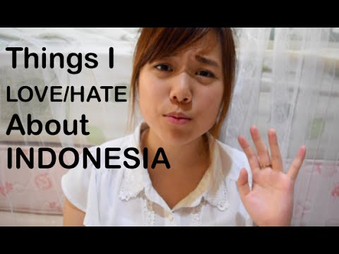 Things I LOVE/HATE about Indonesia