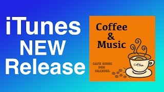 iTunes New Release!!「Coffee & Music」Please Download!!