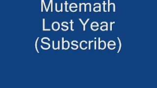 Lost Year, Mutemath