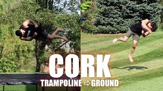 How to Learn THE CORK On a Trampoline & Then The Ground