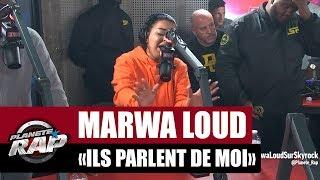 """[Exclu] Marwa Loud """"Ils Parlent De Moi"""" #PlanèteRap"""