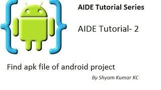 AIDE Tutorial- 2 Find apk file of android project