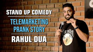 Telemarketing Prank Story |  Rahul Dua | Stand Up Comedy
