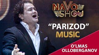O'lmas Olloberganov - Parizod (Navo Shou Plus 2021)
