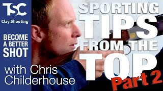 Sporting Tips #2 Chris Childerhouse | TSC Clay Shooting