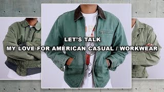 Lets Talk   My Love For American Casual / Workwear Clothing