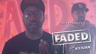 Faded - Jay E feat. Kyjuan