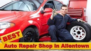 preview picture of video 'Best Auto Repair Shop Allentown - Allentown Auto Repair'