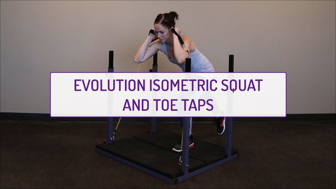 Evolution Isometric Squat and Toe Taps