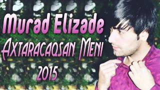 Murad Elizade Axtaracaqsan Meni 2016 Yep Yeni