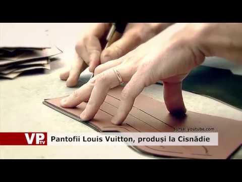Pantofii Louis Vuitton, produși la Cisnădie