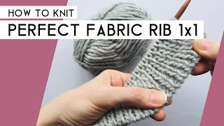 How to Knit Perfect Fabric Rib 1x1 - Easiest method!