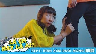 LÀ EM HAY LÀ AI - Tập 1 : Hình Xăm Ở Mông | Phim Học Sinh | Madway Production