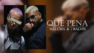 Maluma & J Balvin   Qué Pena (Audio Oficial)