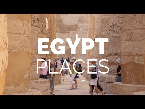 10 Best Places to Visit in Egypt - Travel Video