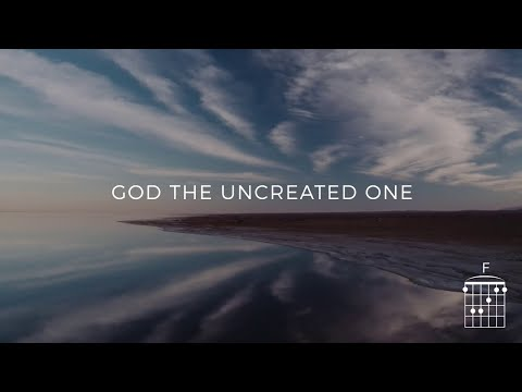 God The Uncreated One (King Forevermore)