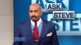 Ask Steve: You should've went on Ellen    STEVE HARVEY