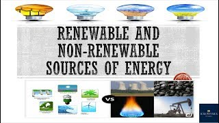 Renewable and Non-Renewable sources of Energy - ICSE Physics Class 10 Tutorial