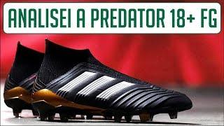 f9ae5caf3 Analisei A Chuteira Adidas Predator 18+ Fg Campo - AnÁlise Review - Camisas  E Chuteiras