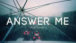 Answer Me - Sad Heartbreaking Piano Violin Rap Beat Hip Hop Instrumental