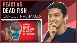REACT #5 | Dead Fish   Sangue Nas Mãos (Lyric Video) | Vida Hardcore