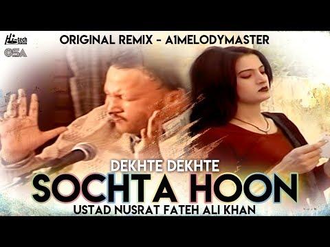 Download Sochta Houn (Remix) (Dekhte) - Ustad Nusrat Fateh Ali Khan & A1 MelodyMaster - OSA Official HD Video HD Mp4 3GP Video and MP3