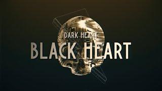 Dark Heart - Black Heart [Lyrics/Lyric Video]