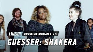 Guess My Zodiac Sign (Shakera) | Lineup | Cut
