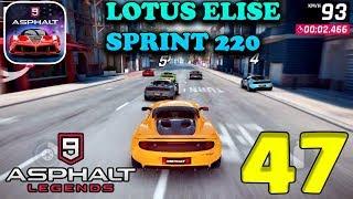 ASPHALT 9 LEGENDS - LOTUS ELISE SPRINT 220 - GAMEPLAY ( iOS / Android ) #47