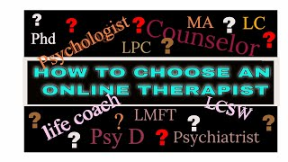 How to Choose an Online Therapist (keeping yourself safe)