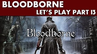 preview picture of video 'Bloodborne Gameplay - Let's Play Part 13 - Unseen Village i Know Your Ticks!'