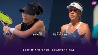 Hsieh Su-Wei 謝淑薇 Vs. Anett Kontaveit | 2019 Miami Open Quarterfinal | WTA Highlights