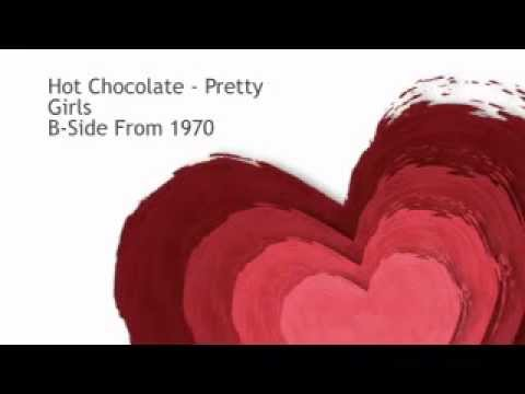 Pretty Girls (1970) (Song) by Hot Chocolate
