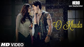 O Khuda - Song Video - Hero