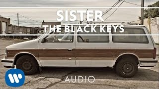 The Black Keys   Sister [Audio]