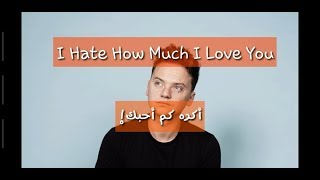 Conor Maynard  Hate How Much I Love You مترجمة (official Translated Video +lyrics)