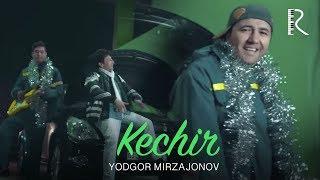 Yodgor Mirzajonov - Kechir | Ёдгор Мирзажонов - Кечир (soundtrack)
