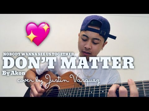 Don't Matter X Cover By Justin Vasquez Mp3