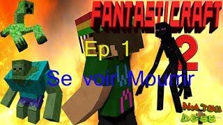 Fantasticraft - Ep 1 - Se voir Mourrir - Aventure Moddé