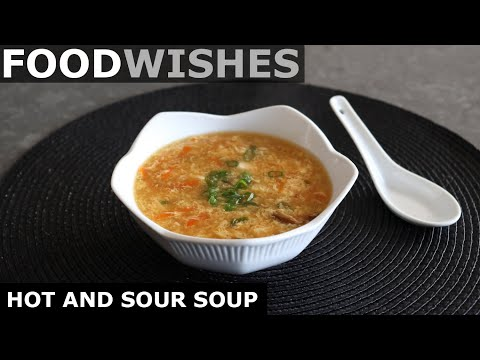 Hot and Sour Soup – Food Wishes