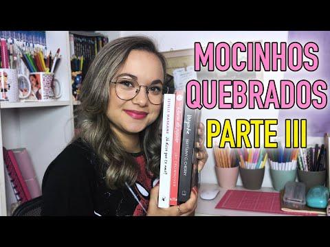 MOCINHOS QUEBRADOS | PARTE III