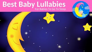 Lullaby Lullabies For Babies To Go To Sleep -Baby Song Sleep Music-Baby Sleeping Songs Bedtime Songs