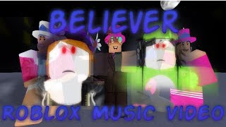 Believer-Roblox Music Video