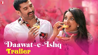 Daawat-e-Ishq - Official Trailer