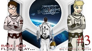 Civilization: Beyond Earth with Rage and Fluke! (Blind Playthrough Episode 3 - Expansion)