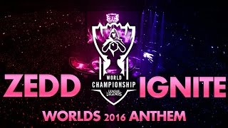 League Music - League of Legends Worlds Championship 2016 Theme | ZEDD - IGNITE