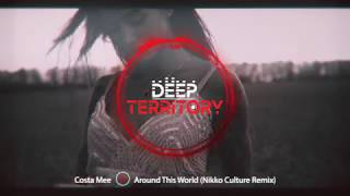Costa Mee  - Around This World (Nikko Culture Remix)