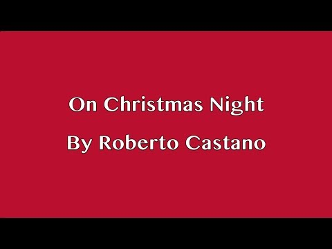 On Christmas Night (original song by Roberto Castano)