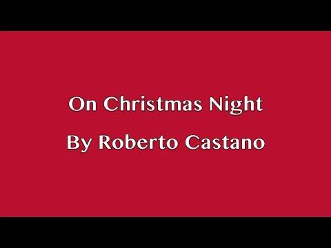 On Christmas Night (original song by Roberto Castano)